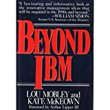 Beyond IBM, Lou Mobley and Kate McKeown, 0070426252