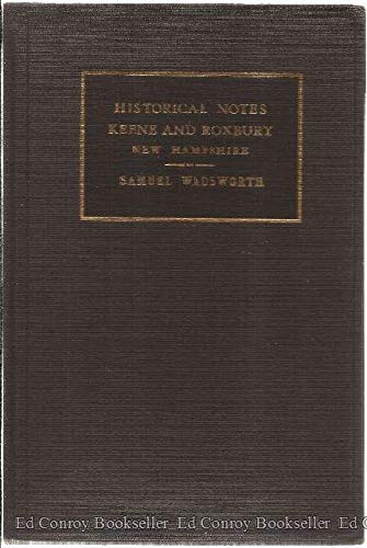 Historical Notes With Keyed Map of Keene And Roxbury Cheshire County, New Hampshire