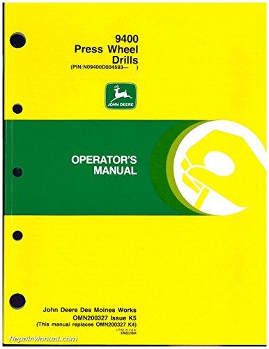 OMN200327-K5 Used John Deere 9400 Press Wheel Drills Operators Manual ()