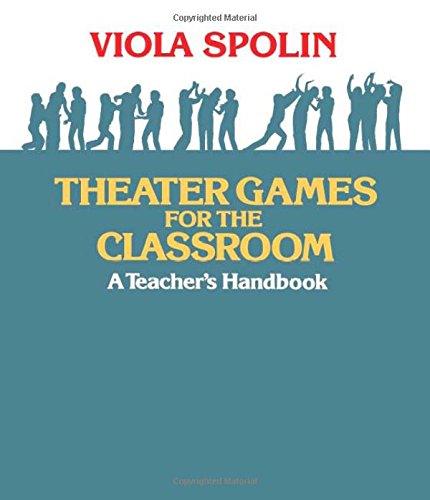 Theater Games for the Classroom: A Teacher's Handbook [Viola Spolin] (Tapa Blanda)
