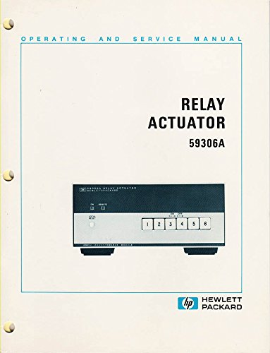 Hewlett Packard Relay Actuator 59306A, Serial Prefix: 1332A, Operating and Service Manual, Part No. 59306-90001, w/1982 ()
