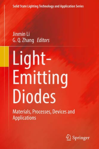 Light-Emitting Diodes: Materials, Processes, Devices and Applications (Solid State Lighting Technology and Application Series Book ()