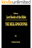 The Lost Books of the Bible: The Real Apocrypha