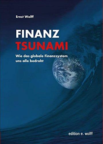 finanz-tsunami-wie-das-globale-finanzsystem-uns-alle-bedroht