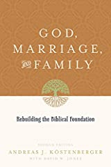 God, Marriage, and Family (Second Edition): Rebuilding the Biblical Foundation Kindle Edition
