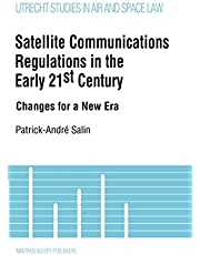 Satellite Communications Regulations in the Early 21st Century:Changes for a New Era