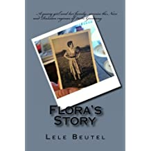 Flora's Story: A young girl and her family survive the Nazi and Russian regimes of 1940s Germany.