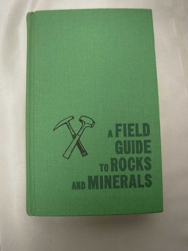 A Field Guide to Rocks and Minerals - Book #7 of the Peterson Field Guides