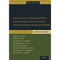Concurrent Treatment of Ptsd and Substance Use Disorders Using Prolonged Exposure...