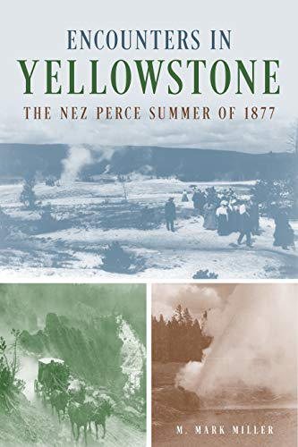 (Encounters in Yellowstone: The Nez Perce Summer of 1877)