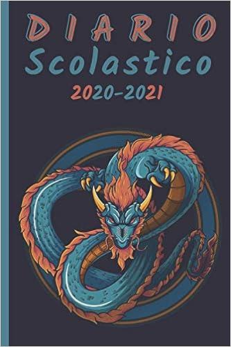 Diario Scolastico Dragon 2020 2021: Diario Scuola Dragone A5