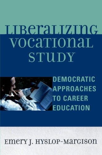 Liberalizing Vocational Study: Democratic Approaches to Career Education