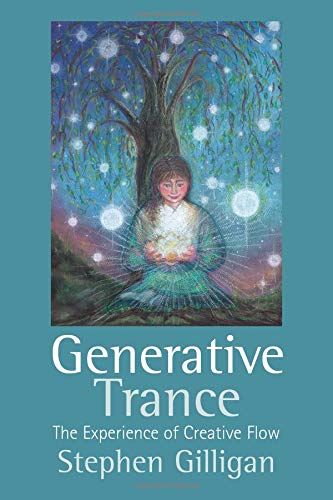 Generative Trance The Experience of Creative Flow [Stephen Gilligan] (Tapa Blanda)
