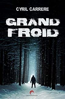 Grand froid, Carrere, Cyril