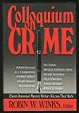 Colloquium on Crime : Eleven Renowned Mystery Writers Discuss Their Work, , 0684184281