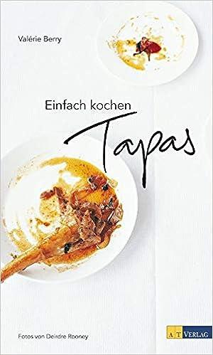 Einfach kochen Tapas: Amazon.es: Valérie Berry: Libros en idiomas extranjeros
