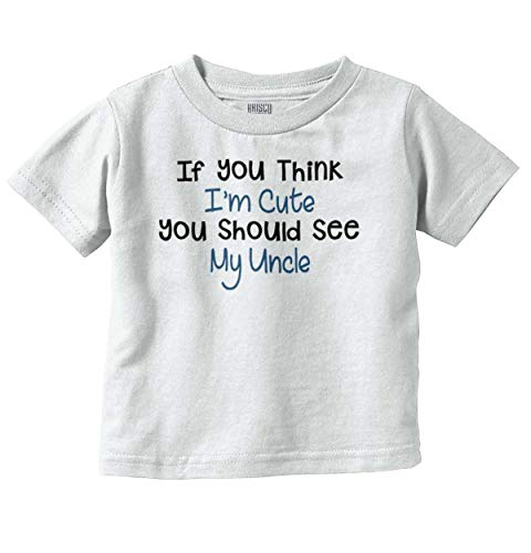 Brisco Brands I'm Cute See Uncle Funny Pick-Up Line Baby Infant Toddler T Shirt White (Pick Up Lines For Girls To Use)