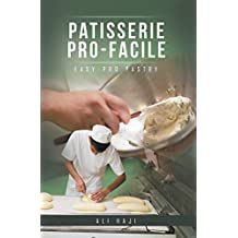 Patisserie Pro-Facile: Easy-Pro Pastry (French Edition)