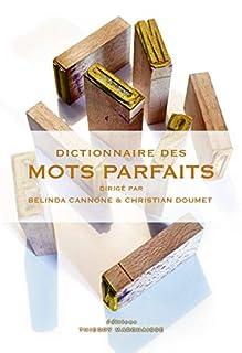 Dictionnaire des mots parfaits, Cannone, Belinda (Ed.)