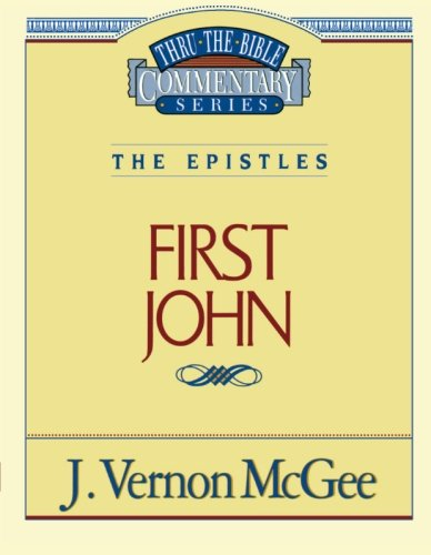 First John - Book #56 of the Thru the Bible