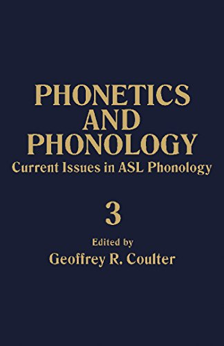 (Current Issues in ASL Phonology: Phonetics and Phonology, Vol. 3 (Phonetics & Phonology))