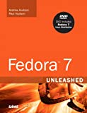 Fedora 7 Unleashed, Andrew Hudson and Paul Hudson, 0672329425