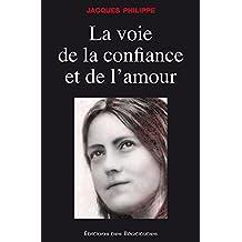 La voie de la confiance et de l'amour (EDB) (French Edition)