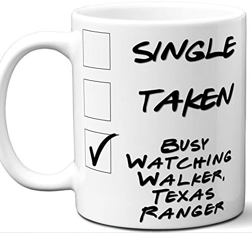 (Walker, Texas Ranger Gift for Fans, Lovers. Funny Parody TV Show Mug. Single, Taken, Busy Watching. Poster, Men, Memorabilia, Women, Birthday, Christmas, Father's Day, Mother's Day. )