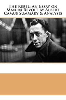 the rebel an essay on man in revolt english translation of l the rebel an essay on man in revolt by albert camus summary analysis