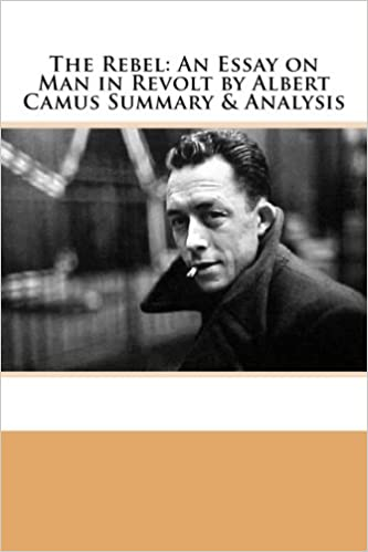 Poverty Essay Thesis The Rebel An Essay On Man In Revolt By Albert Camus Summary  Analysis  Dave Wallace  Amazoncom Books Public Health Essay also How To Write An Essay High School The Rebel An Essay On Man In Revolt By Albert Camus Summary  Essay Term Paper