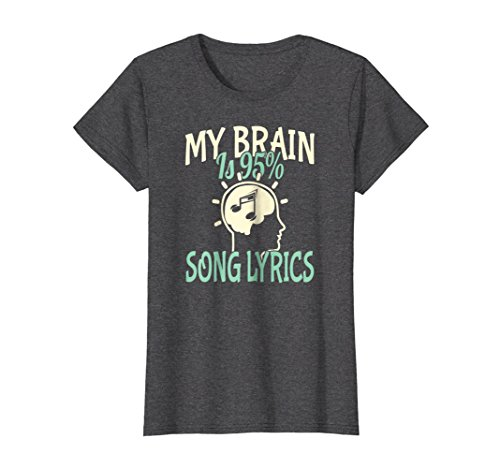 Womens My Brain Is 95  Song Lyrics Funny Teen T Shirt Music Lover Medium Dark Heather