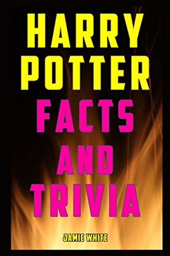 Harry Potter Facts and Trivia: Fun Facts and Trivia from the Harry Potter Books, Movies, and Expanded Universe (Harry Potter And The Chamber Of Secrets Trivia)