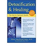 img - for [Detoxification and Healing: The Key to Optimal Health] (By: Sidney MacDonald Baker) [published: September, 2003] book / textbook / text book