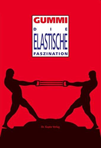 Gummi – Die elastische Faszination von Ulrich Giersch und Ulrich Kubisch