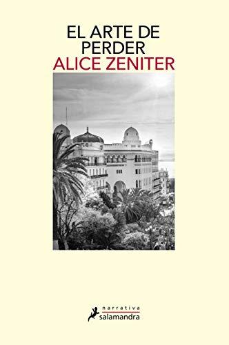 El arte de perder por Alice Zeniter