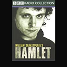 BBC Radio Shakespeare: Hamlet (Dramatised) Performance by William Shakespeare Narrated by Michael Sheen, Kenneth Cranham, Juliet Stevenson, Full Cast