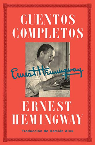 Cuentos completos (Spanish Edition): The Hemingway Library Edition (Ernest Hemingway A Clean Well Lighted Place)