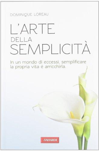 Larte della semplicità Dominique Loreau