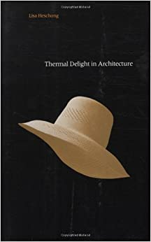 Thermal Delight in Architecture (MIT Press)