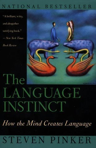 The Language Instinct: How the Mind Creates Language 1st (first) Edition by Pinker, Steven [1995] (Language Instinct)
