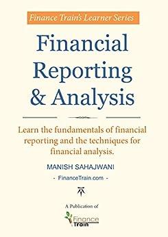 Financial Reporting and Analysis by [Sahajwani, Manish, Train, Finance]