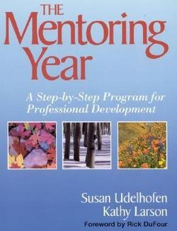 The Mentoring Year : A Step-By-Step Program for Professional Development (Paperback - Revised Ed.)--by Susan Udelhofen [2003 Edition]