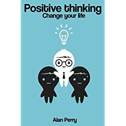 Positive thinking: Change your life