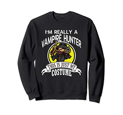 Vampire Hunter Halloween Costume Sweatshirt -