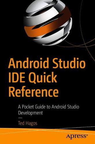 Android Studio IDE Quick Reference: A Pocket Guide to