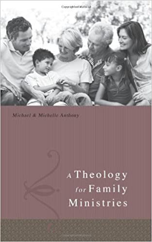 A theology for family ministries michael anthony michelle anthony a theology for family ministries michael anthony michelle anthony 9780805464214 amazon books fandeluxe Choice Image