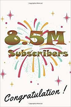 8.5M subscribers congratulation: nice journal notebook