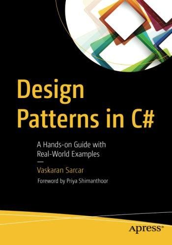 Design Patterns in C#: A Hands-on Guide with Real-World Examples by Apress