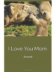 I Love You Mom: Journal