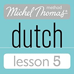 Michel Thomas Beginner Dutch, Lesson 5
